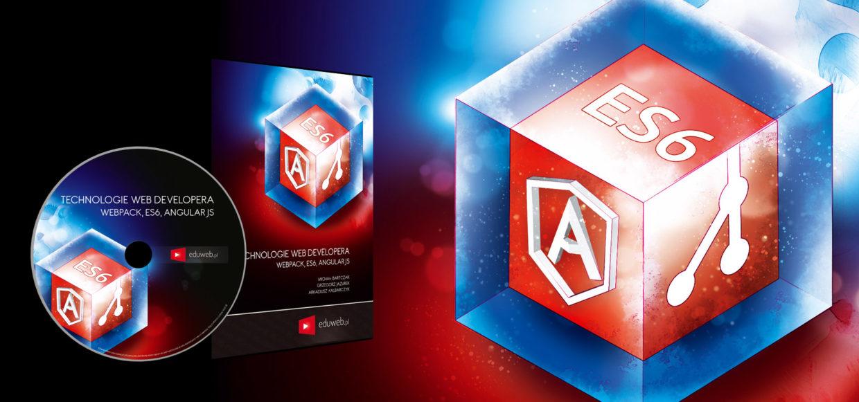 Kurs Technologie Web Developera – Webpack, ES6, AngularJS już dostępny!