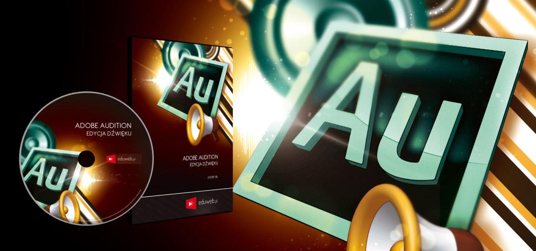 Kurs Adobe Audition – Edycja Dźwięku już dostępny!