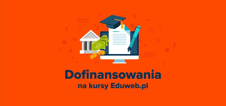 Otrzymaj dofinansowanie na Kursy eduweb.pl!