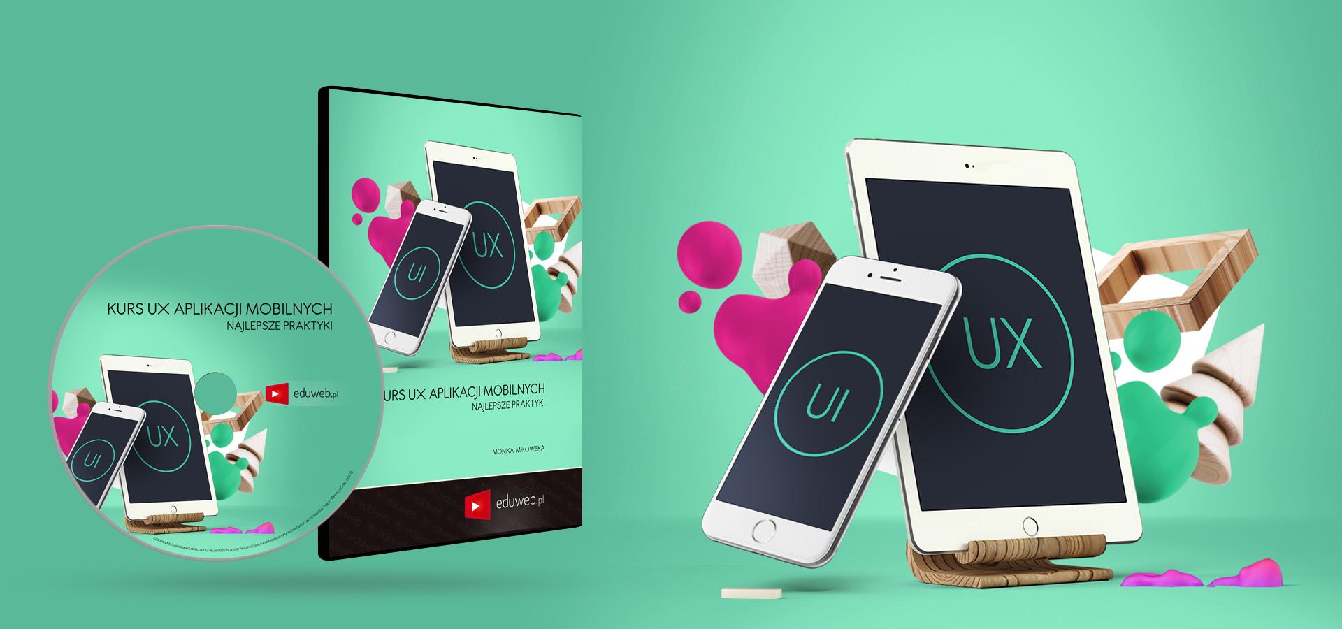 Kurs UX Aplikacji Mobilnych – Najlepsze Praktyki już dostępny!