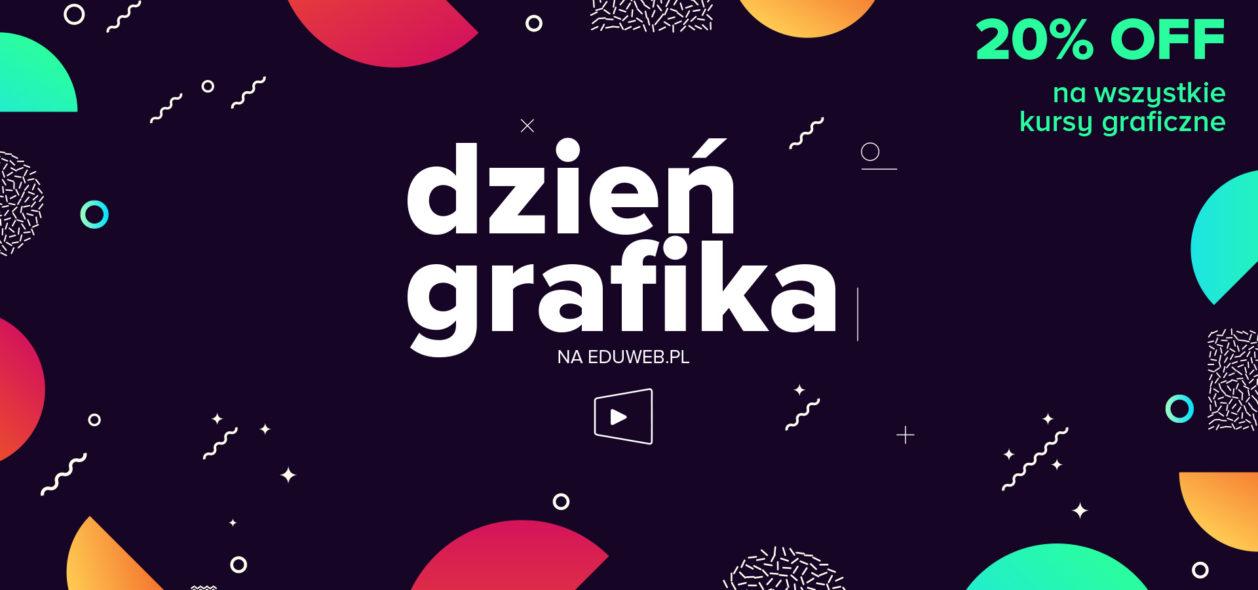 DZIEŃ GRAFIKA na eduweb.pl – 20% OFF na kursy graficzne!
