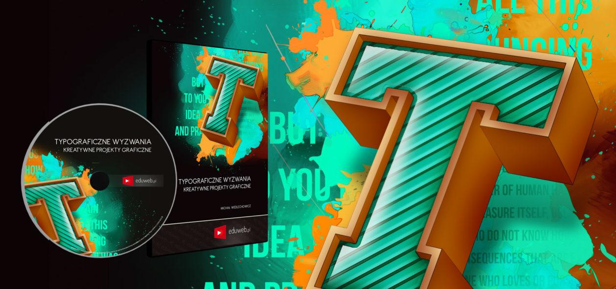 [PREMIERA] Kurs Typograficzne Wyzwania – Kreatywne Projekty Graficzne już dostępny!