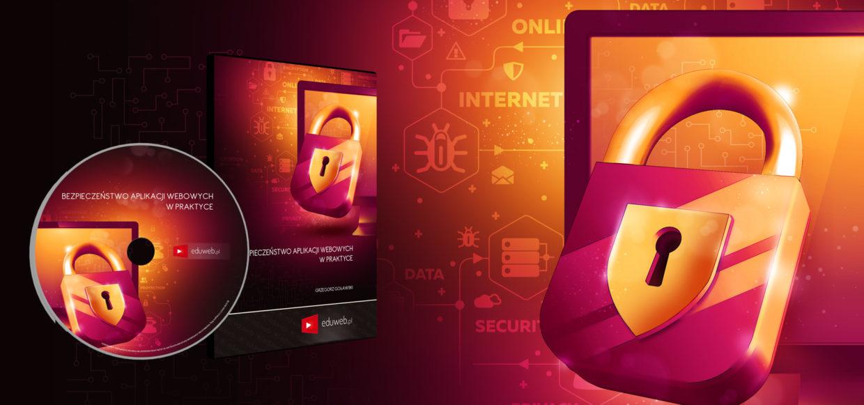 [PREMIERA] Kurs Bezpieczeństwo Aplikacji Webowych w Praktyce już dostępny!