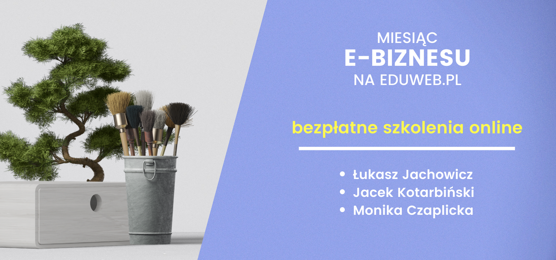 Ruszają bezpłatne szkolenia online! Miesiąc E-Biznesu na eduweb.pl
