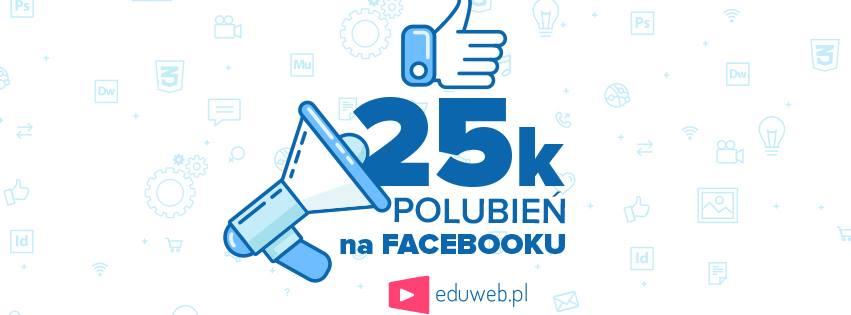 25 Tysięcy Polubień na Facebooku – Dziękujemy!